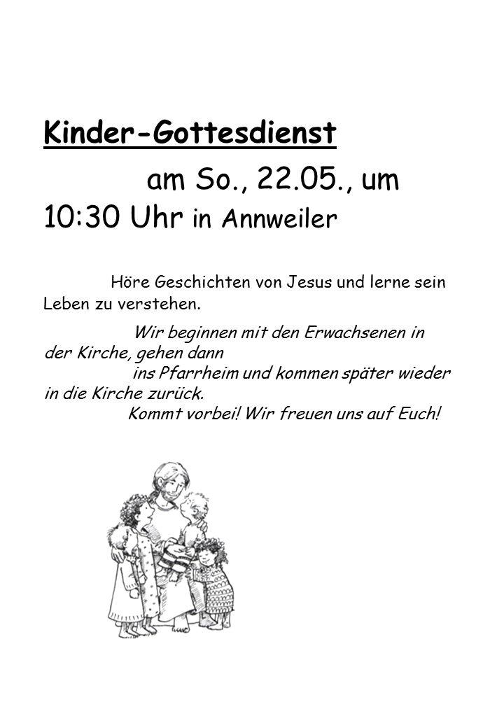 Kinder-Gottesdienst am So., 22.05., um 10:30 Uhr in Annweiler Höre Geschichten von Jesus und lerne sein Leben zu verstehen.