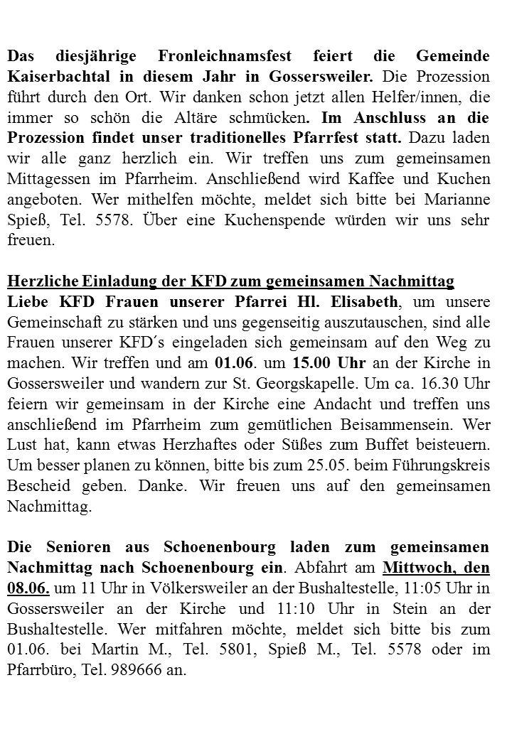Das diesjährige Fronleichnamsfest feiert die Gemeinde Kaiserbachtal in diesem Jahr in Gossersweiler.