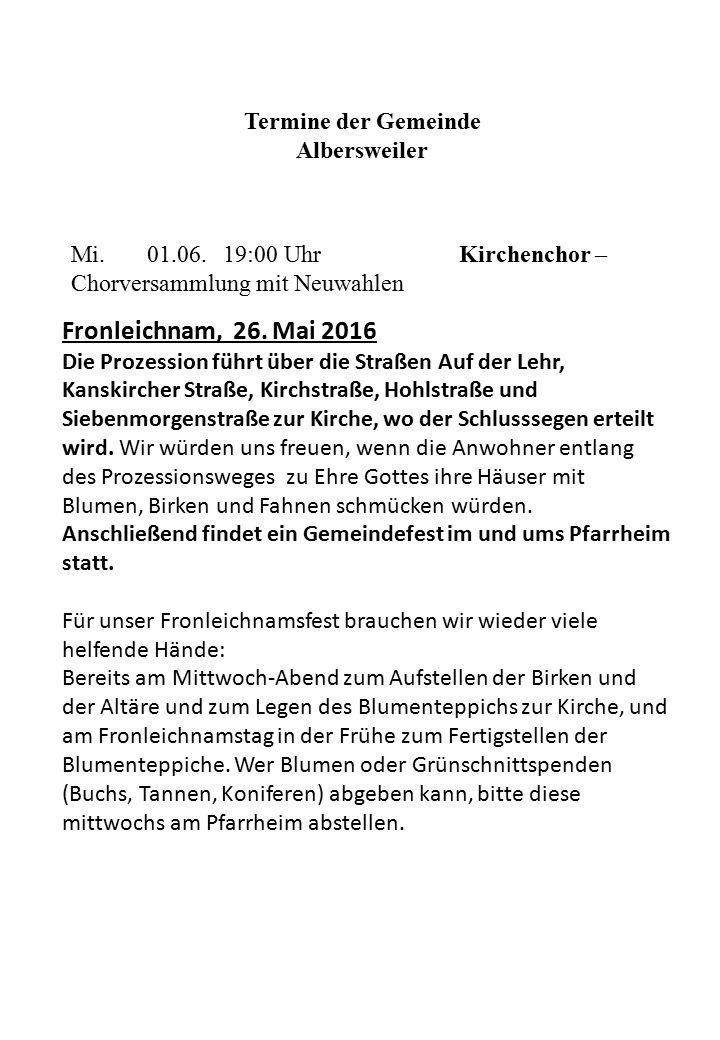 Termine der Gemeinde Albersweiler Mi.01.06.19:00 UhrKirchenchor – Chorversammlung mit Neuwahlen Fronleichnam, 26.