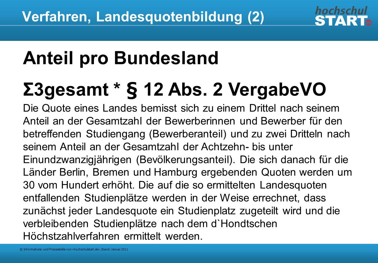 © Informations- und Pressestelle von »hochschulstart.de«, Stand: Januar 2011 Verfahren, Landesquotenbildung (2) Anteil pro Bundesland Σ3gesamt * § 12 Abs.