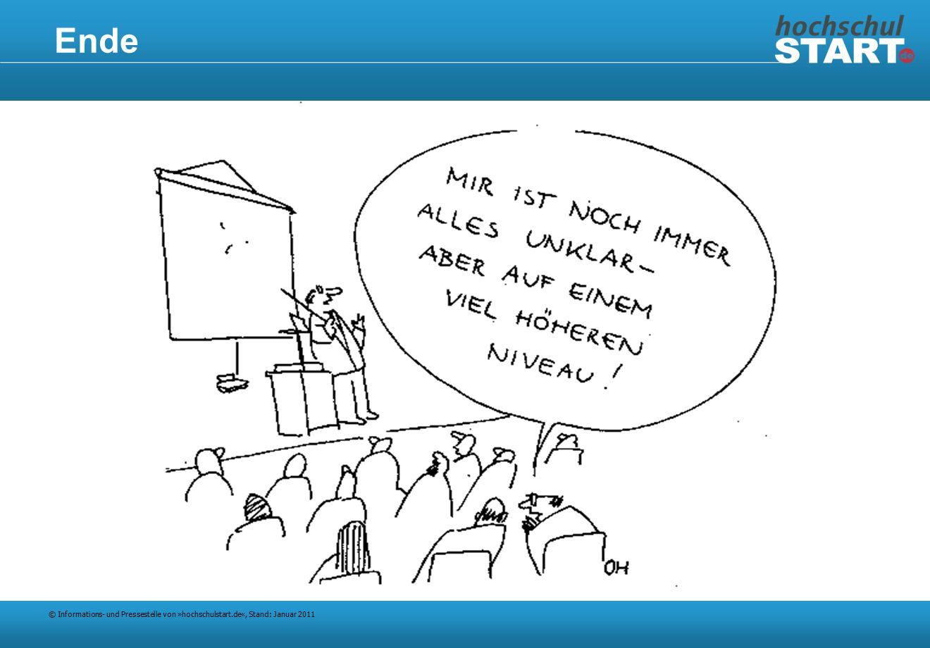 © Informations- und Pressestelle von »hochschulstart.de«, Stand: Januar 2011 Ende