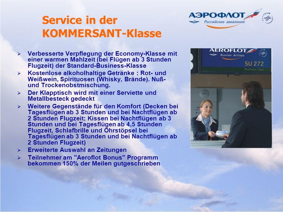 Service in der KOMMERSANT-Klasse   Verbesserte Verpflegung der Economy-Klasse mit einer warmen Mahlzeit (bei Flügen ab 3 Stunden Flugzeit) der Stand
