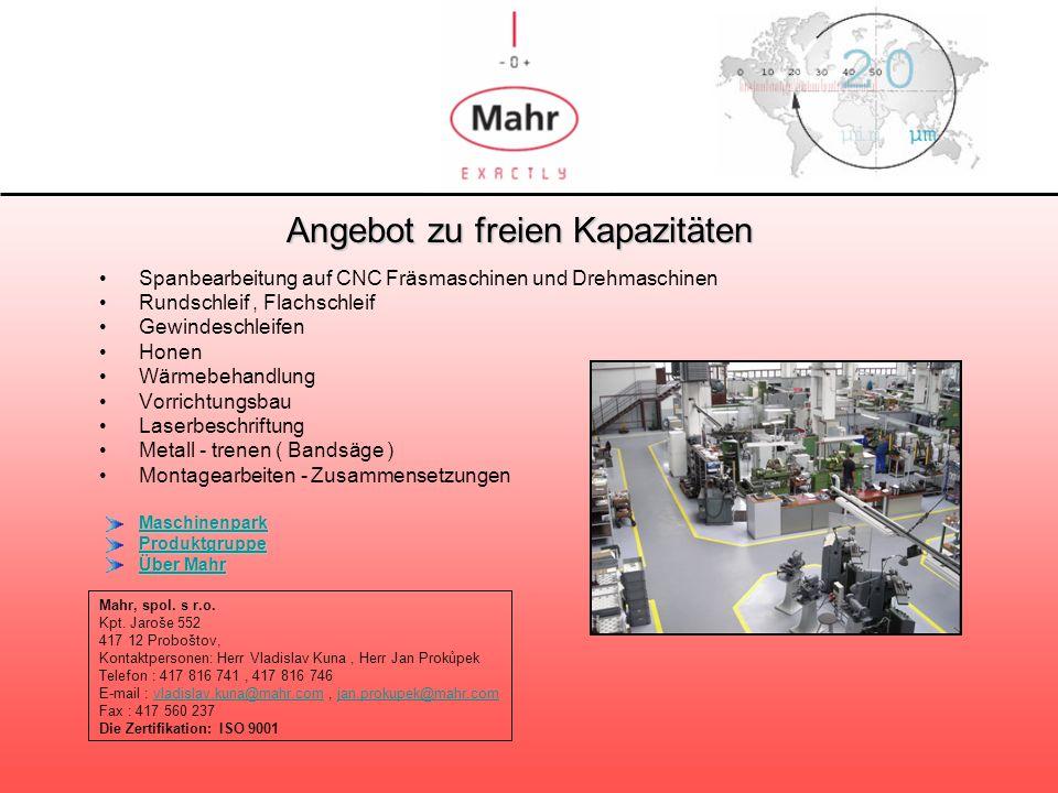 Angebot zu freien Kapazitäten Spanbearbeitung auf CNC Fräsmaschinen und Drehmaschinen Rundschleif, Flachschleif Gewindeschleifen Honen Wärmebehandlung