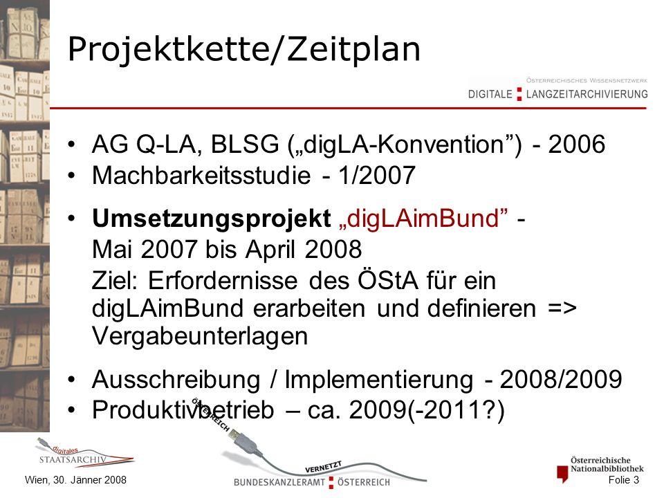 """Wien, 30. Jänner 2008 Folie 3 AG Q-LA, BLSG (""""digLA-Konvention"""") - 2006 Machbarkeitsstudie - 1/2007 Umsetzungsprojekt """"digLAimBund"""" - Mai 2007 bis Apr"""