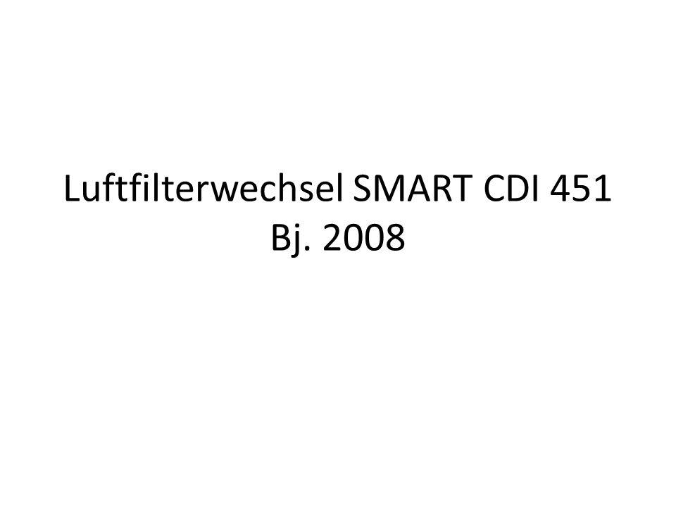 Luftfilterwechsel SMART CDI 451 Bj. 2008