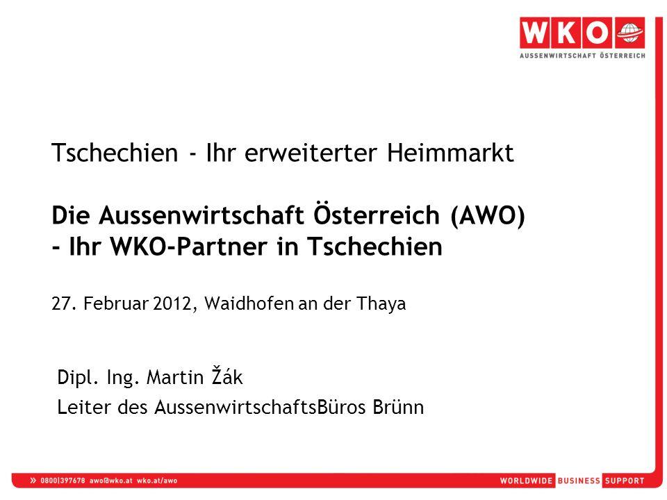 Tschechien - Ihr erweiterter Heimmarkt Die Aussenwirtschaft Österreich (AWO) - Ihr WKO-Partner in Tschechien 27.