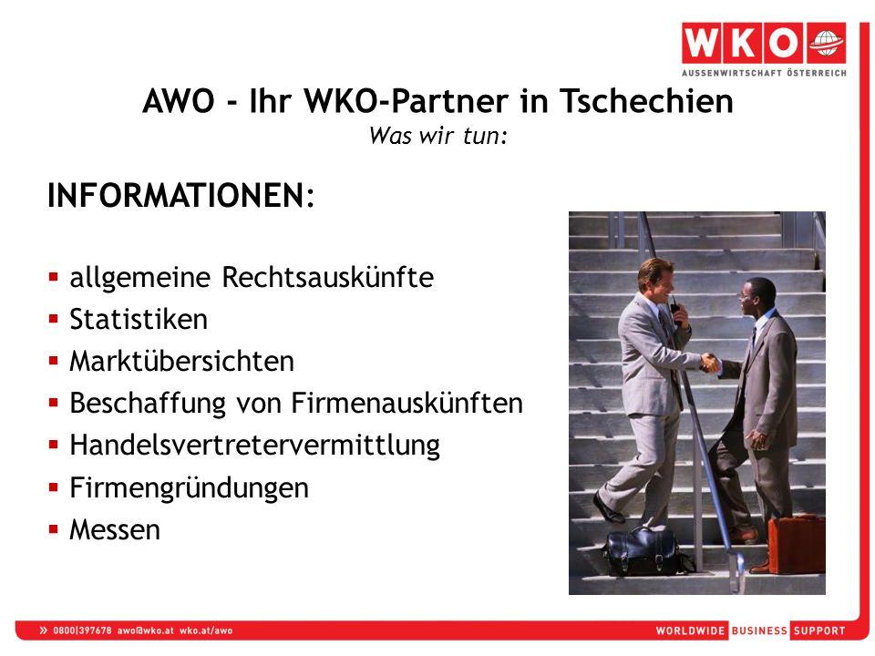 INFORMATIONEN:  allgemeine Rechtsauskünfte  Statistiken  Marktübersichten  Beschaffung von Firmenauskünften  Handelsvertretervermittlung  Firmengründungen  Messen AWO - Ihr WKO-Partner in Tschechien Was wir tun: