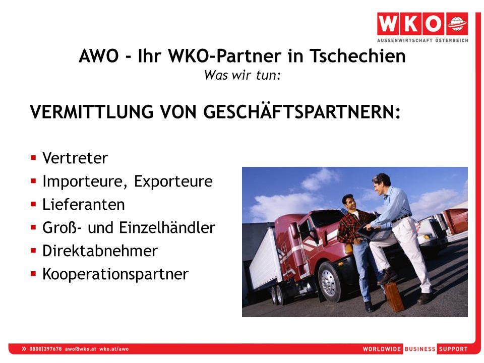 VERMITTLUNG VON GESCHÄFTSPARTNERN:  Vertreter  Importeure, Exporteure  Lieferanten  Groß- und Einzelhändler  Direktabnehmer  Kooperationspartner AWO - Ihr WKO-Partner in Tschechien Was wir tun:
