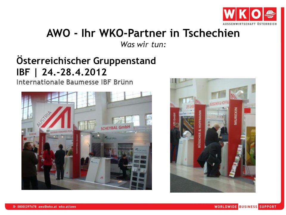 Österreichischer Gruppenstand IBF | 24.-28.4.2012 Internationale Baumesse IBF Brünn AWO - Ihr WKO-Partner in Tschechien Was wir tun: