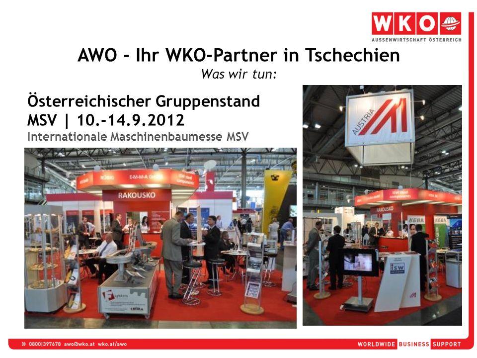 Österreichischer Gruppenstand MSV | 10.-14.9.2012.-14.9.2012 Internationale Maschinenbaumesse MSV AWO - Ihr WKO-Partner in Tschechien Was wir tun: