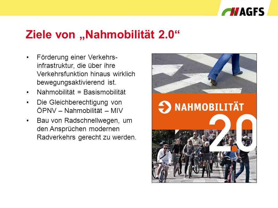 """Ziele von """"Nahmobilität 2.0"""" Förderung einer Verkehrs- infrastruktur, die über ihre Verkehrsfunktion hinaus wirklich bewegungsaktivierend ist. Nahmobi"""