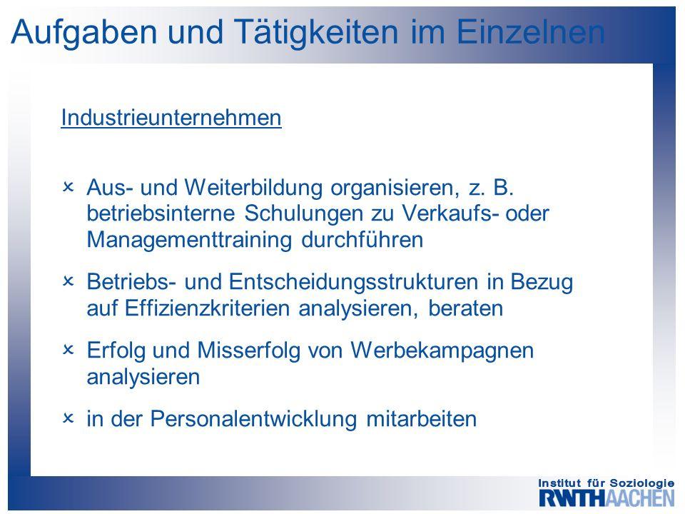 Aufgaben und Tätigkeiten im Einzelnen Industrieunternehmen  Aus- und Weiterbildung organisieren, z.