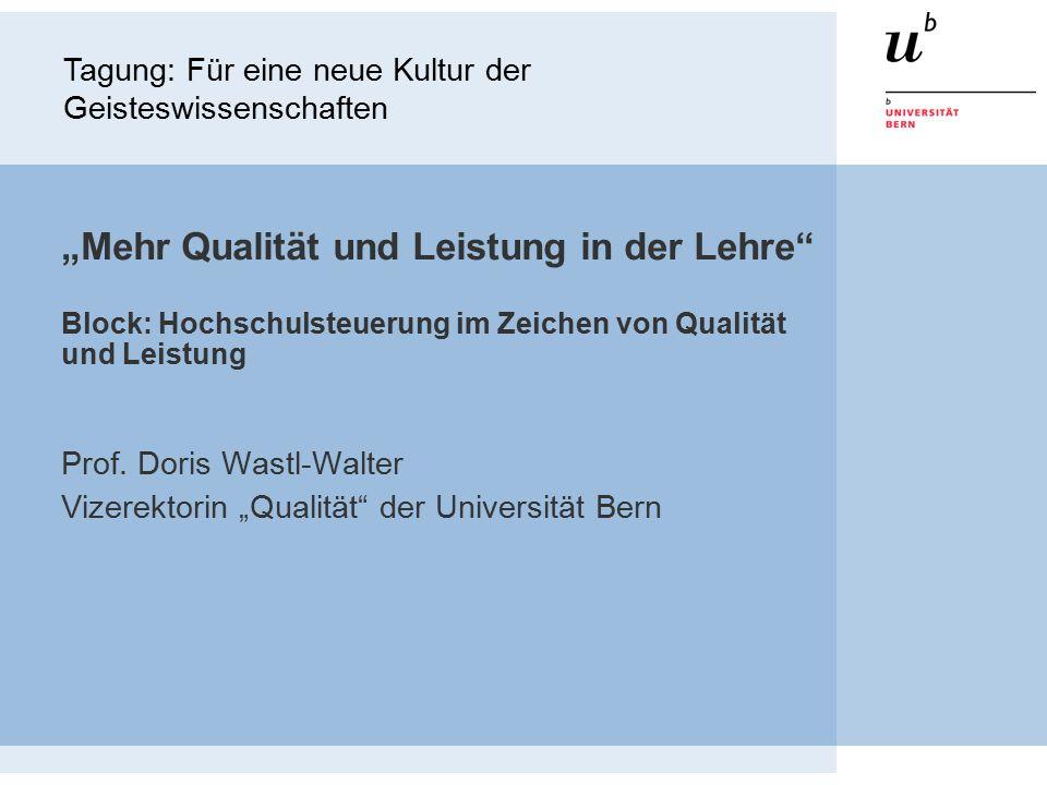 """""""Mehr Qualität und Leistung in der Lehre"""" Block: Hochschulsteuerung im Zeichen von Qualität und Leistung Prof. Doris Wastl-Walter Vizerektorin """"Qualit"""