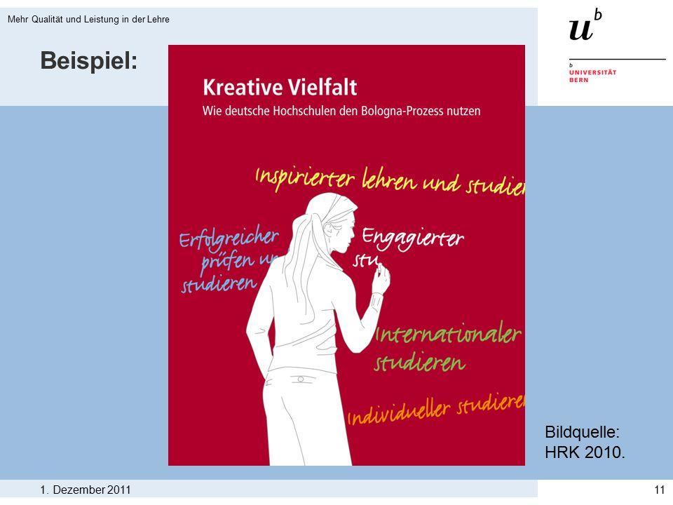 Beispiel: 1. Dezember 2011 Mehr Qualität und Leistung in der Lehre 11 Bildquelle: HRK 2010.