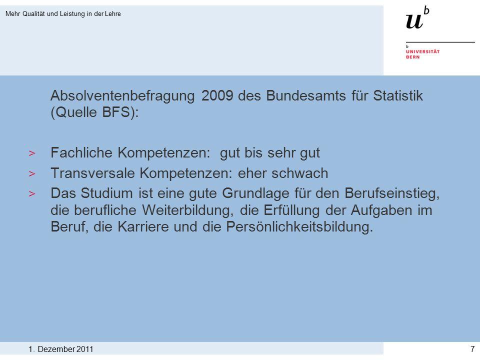 Absolventenbefragung 2009 des Bundesamts für Statistik (Quelle BFS): > Fachliche Kompetenzen: gut bis sehr gut > Transversale Kompetenzen: eher schwac