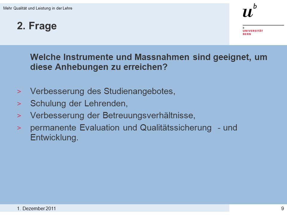 2. Frage Welche Instrumente und Massnahmen sind geeignet, um diese Anhebungen zu erreichen? > Verbesserung des Studienangebotes, > Schulung der Lehren