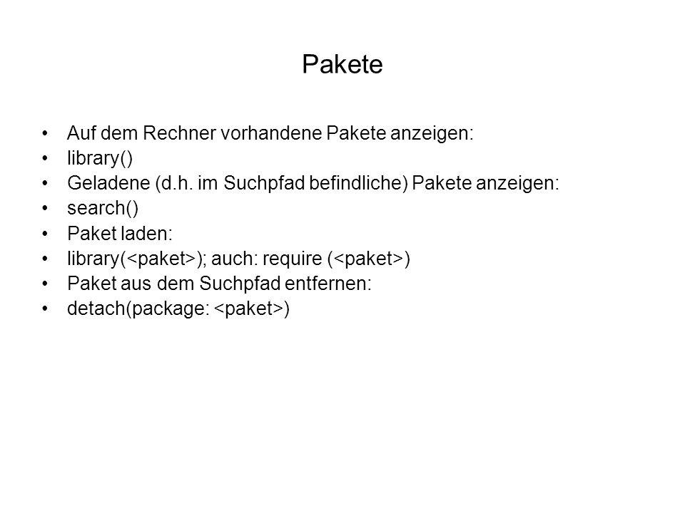 Pakete Auf dem Rechner vorhandene Pakete anzeigen: library() Geladene (d.h.