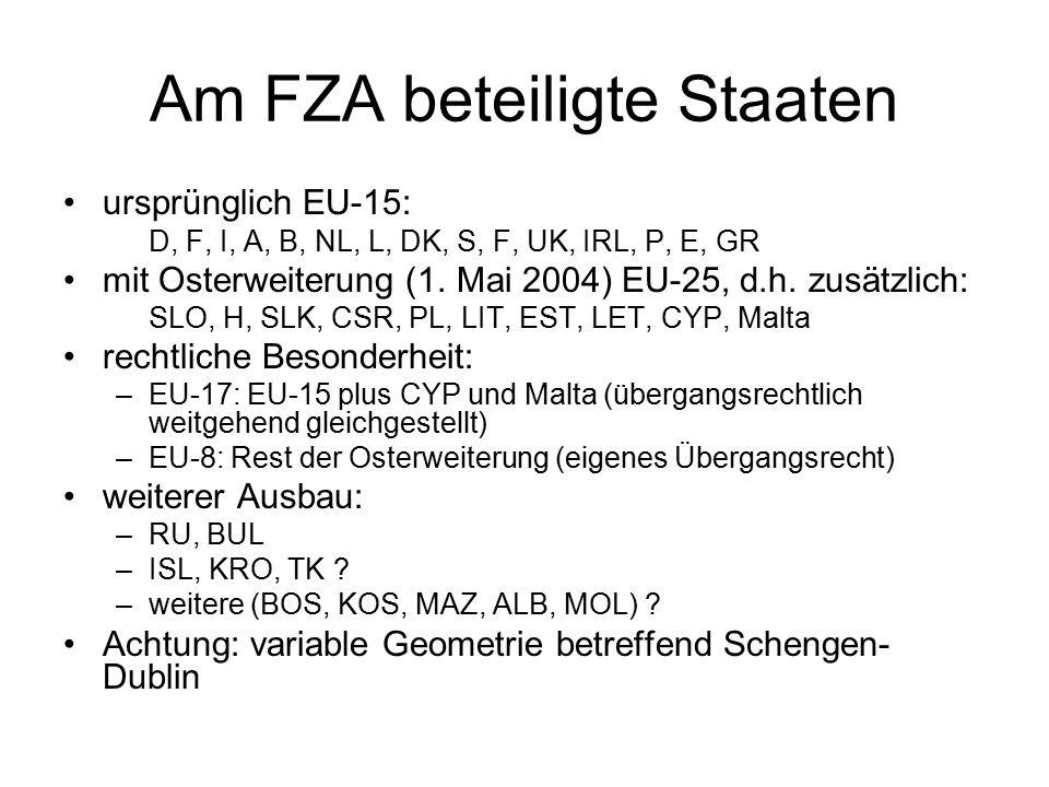 Am FZA beteiligte Staaten ursprünglich EU-15: D, F, I, A, B, NL, L, DK, S, F, UK, IRL, P, E, GR mit Osterweiterung (1.