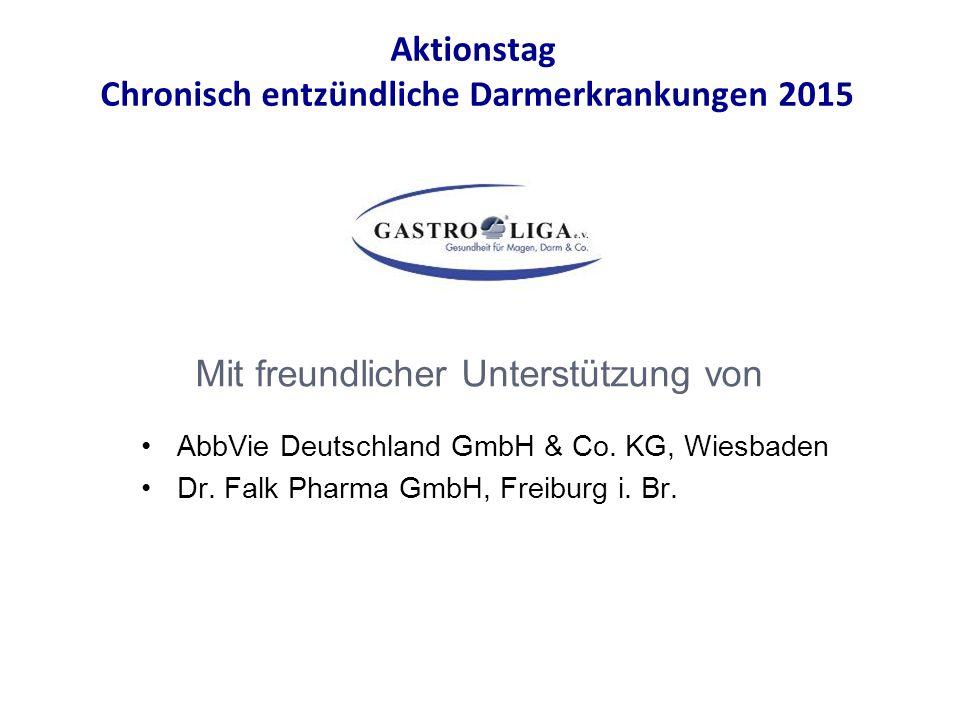 AbbVie Deutschland GmbH & Co. KG, Wiesbaden Dr. Falk Pharma GmbH, Freiburg i. Br. Aktionstag Chronisch entzündliche Darmerkrankungen 2015 Mit freundli