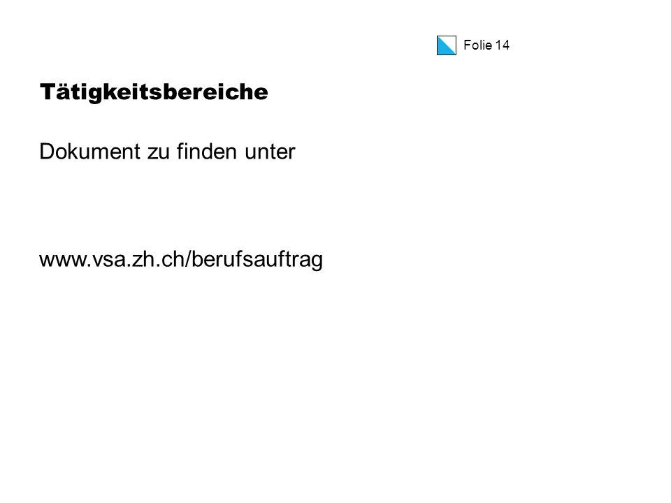 Folie 14 Tätigkeitsbereiche Dokument zu finden unter www.vsa.zh.ch/berufsauftrag