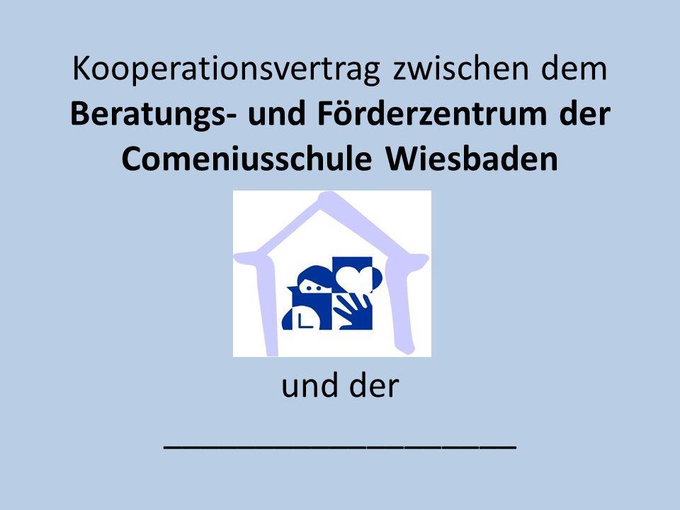 Kooperationsvertrag zwischen dem Beratungs- und Förderzentrum der Comeniusschule Wiesbaden und der ___________________