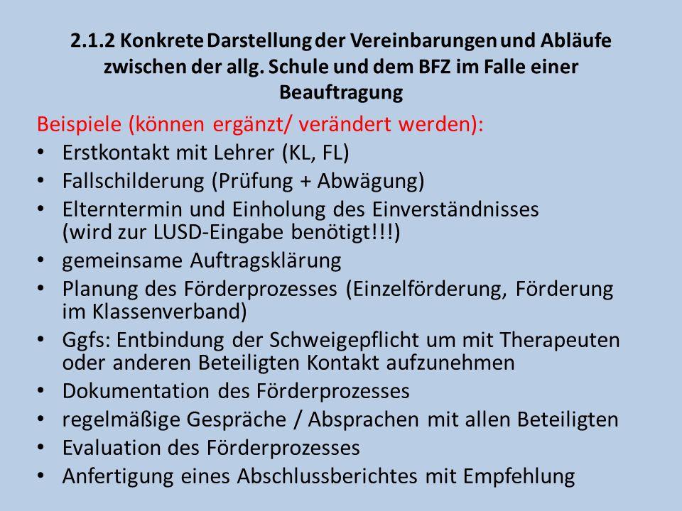 2.1.2 Konkrete Darstellung der Vereinbarungen und Abläufe zwischen der allg. Schule und dem BFZ im Falle einer Beauftragung Beispiele (können ergänzt/