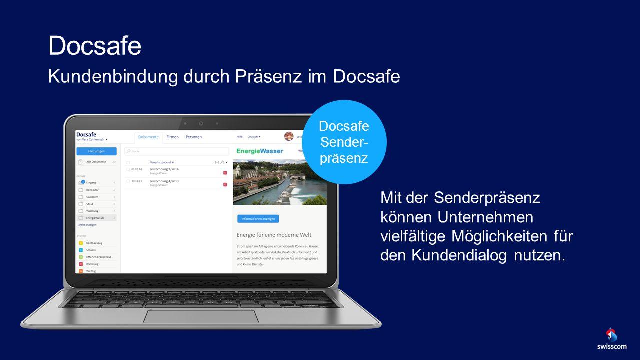 Docsafe Kundenbindung durch Präsenz im Docsafe Mit der Senderpräsenz können Unternehmen vielfältige Möglichkeiten für den Kundendialog nutzen.