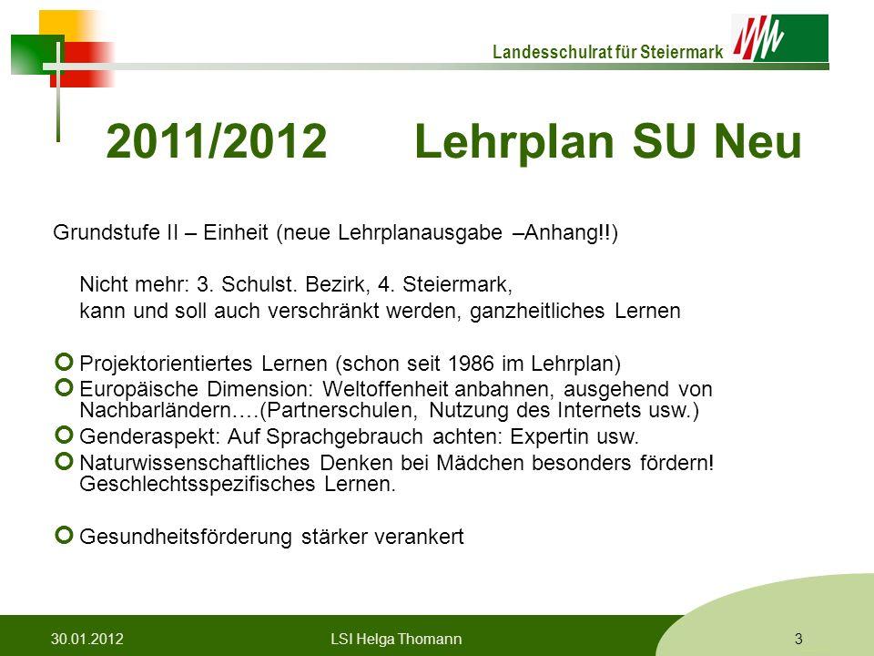 Landesschulrat für Steiermark Formatvorlage © Rene Patak 2011/2012 Lehrplan SU Neu Grundstufe II – Einheit (neue Lehrplanausgabe –Anhang!!) Nicht mehr