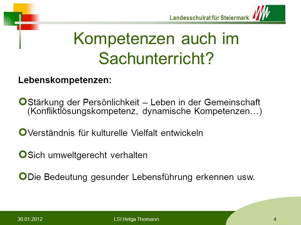 Landesschulrat für Steiermark Formatvorlage © Rene Patak Kompetenzen auch im Sachunterricht? Lebenskompetenzen: Stärkung der Persönlichkeit – Leben in