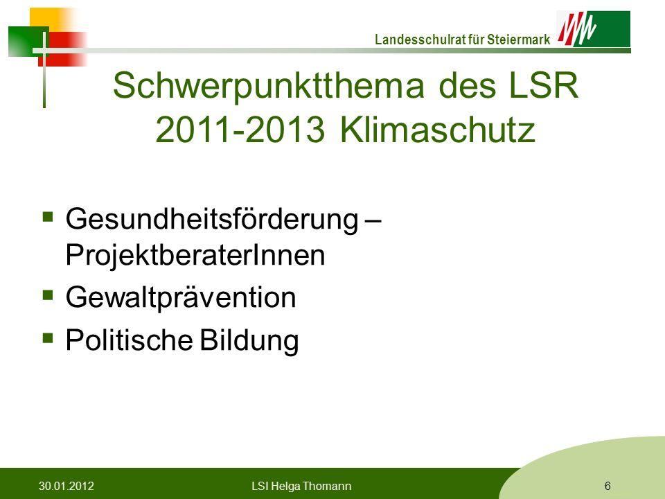 Landesschulrat für Steiermark Formatvorlage © Rene Patak Schwerpunktthema des LSR 2011-2013 Klimaschutz  Gesundheitsförderung – ProjektberaterInnen 