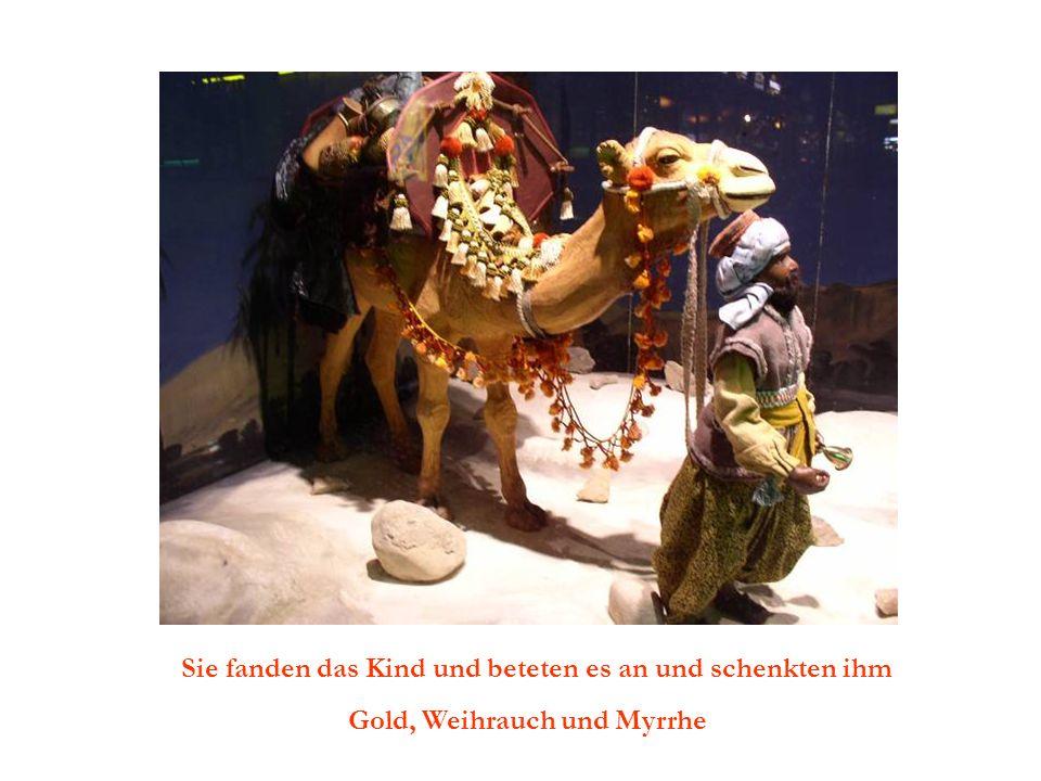 Sie fanden das Kind und beteten es an und schenkten ihm Gold, Weihrauch und Myrrhe