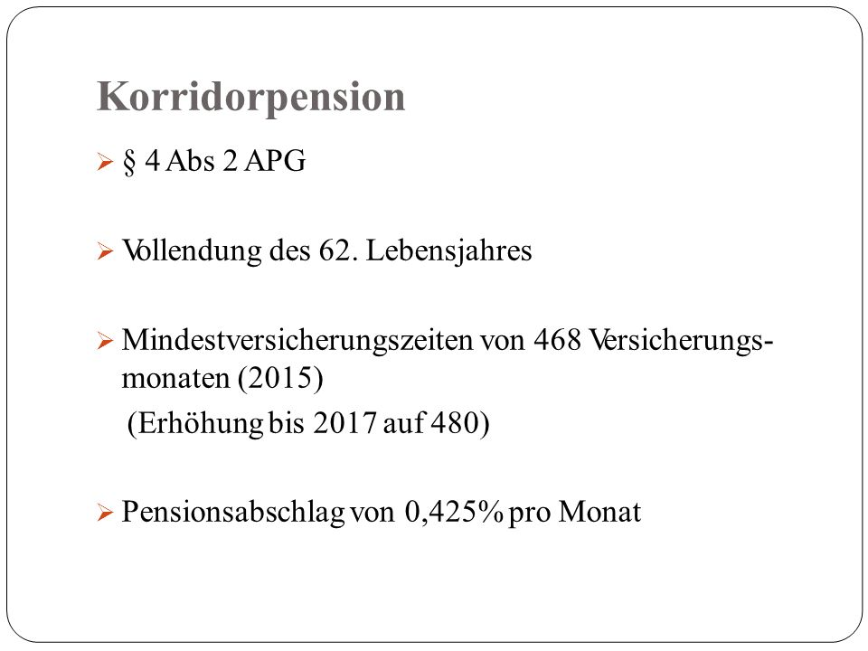 Korridorpension  § 4 Abs 2 APG  Vollendung des 62.