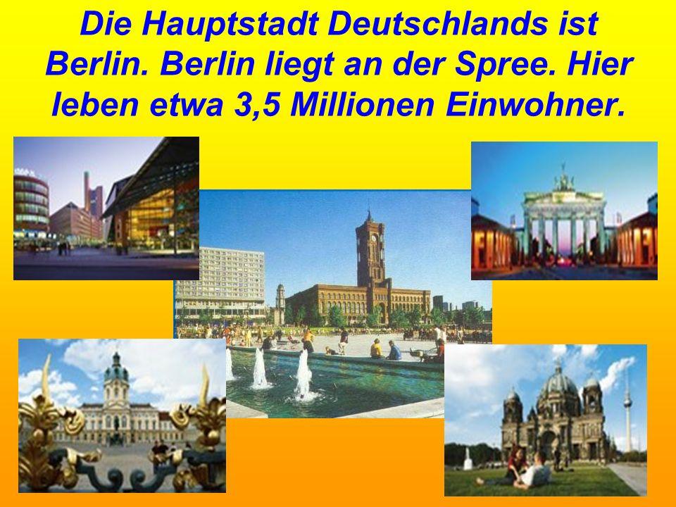 Die Hauptstadt Deutschlands ist Berlin. Berlin liegt an der Spree.