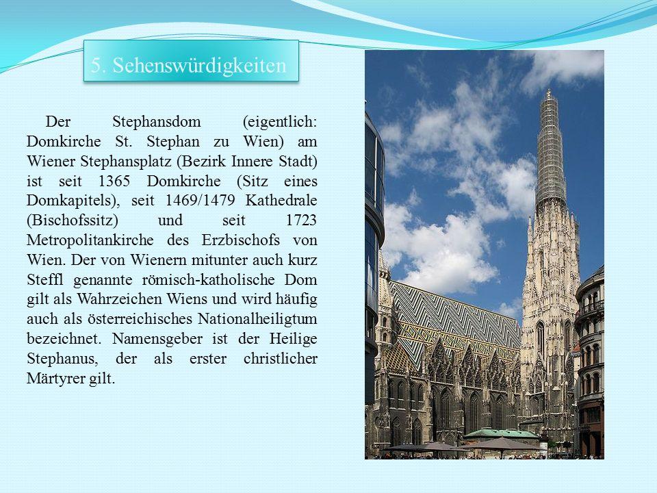 Der Stephansdom (eigentlich: Domkirche St. Stephan zu Wien) am Wiener Stephansplatz (Bezirk Innere Stadt) ist seit 1365 Domkirche (Sitz eines Domkapit