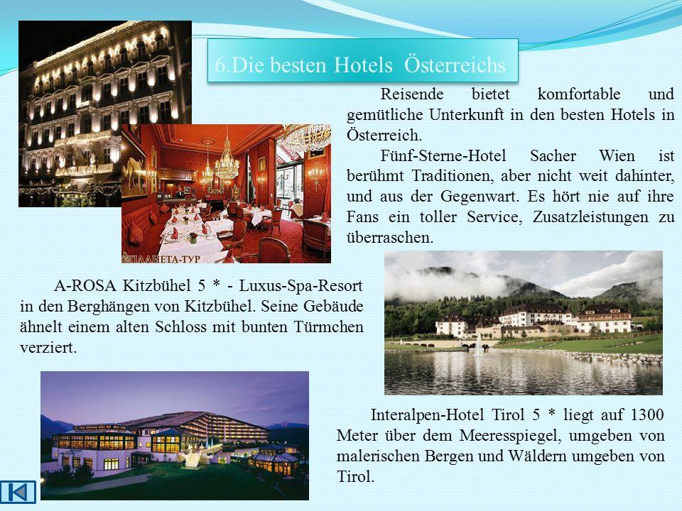 Reisende bietet komfortable und gemütliche Unterkunft in den besten Hotels in Österreich. Fünf-Sterne-Hotel Sacher Wien ist berühmt Traditionen, aber