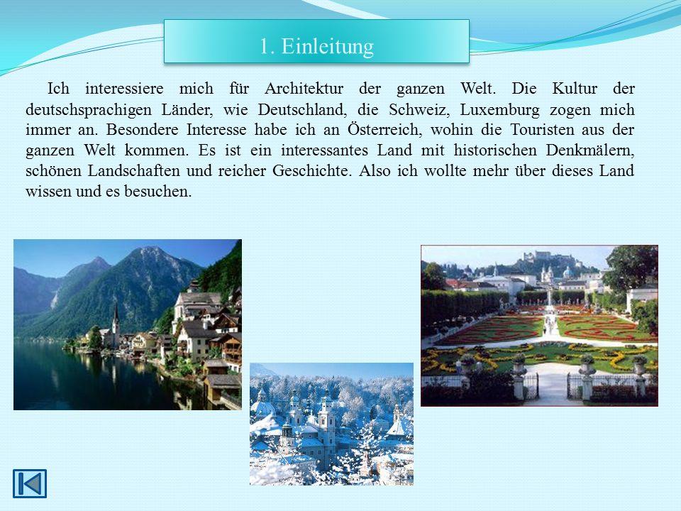 Ich interessiere mich für Architektur der ganzen Welt. Die Kultur der deutschsprachigen Länder, wie Deutschland, die Schweiz, Luxemburg zogen mich imm