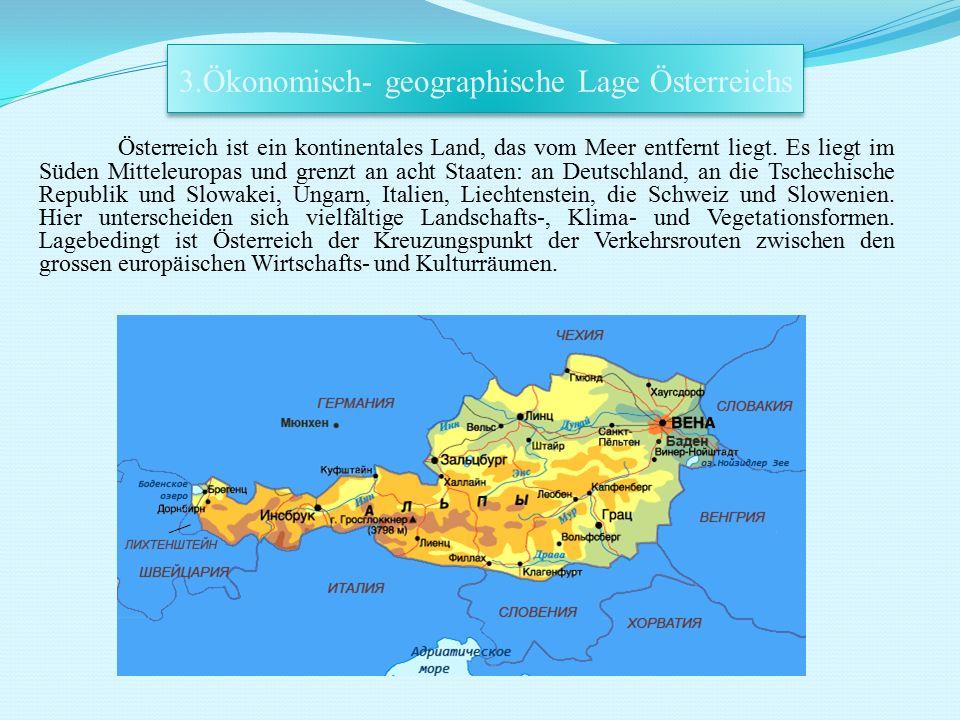 Österreich ist ein kontinentales Land, das vom Meer entfernt liegt. Es liegt im Süden Mitteleuropas und grenzt an acht Staaten: an Deutschland, an die
