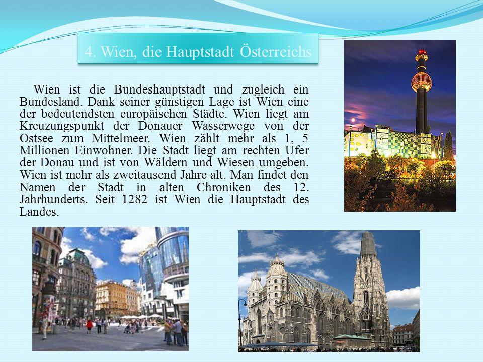 Wien ist die Bundeshauptstadt und zugleich ein Bundesland. Dank seiner günstigen Lage ist Wien eine der bedeutendsten europäischen Städte. Wien liegt