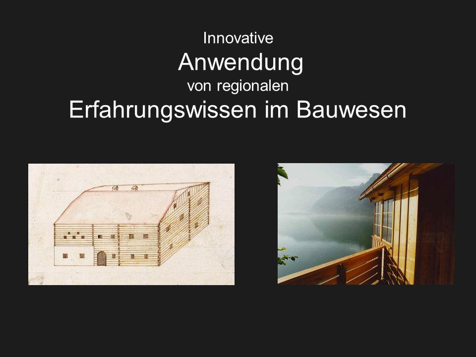 Innovative Anwendung von regionalen Erfahrungswissen im Bauwesen