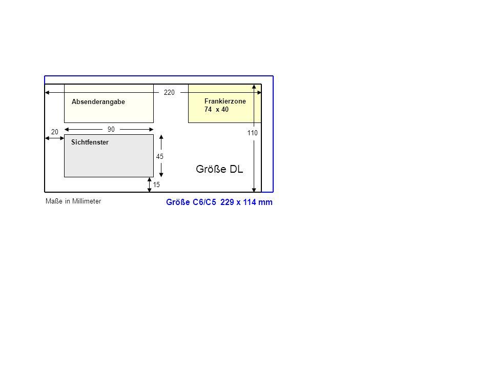 45 90 Maße in Millimeter 15 20 220 110 Frankierzone 74 x 40 Größe DL Absenderangabe Größe C6/C5 229 x 114 mm Sichtfenster