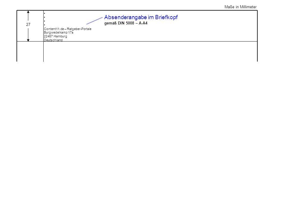 27 Maße in Millimeter Absenderangabe im Briefkopf gemäß DIN 5008 – A-A4 Content11.de – Ratgeber-Portale Burgwedelkamp 17a 22457 Hamburg Deutschland