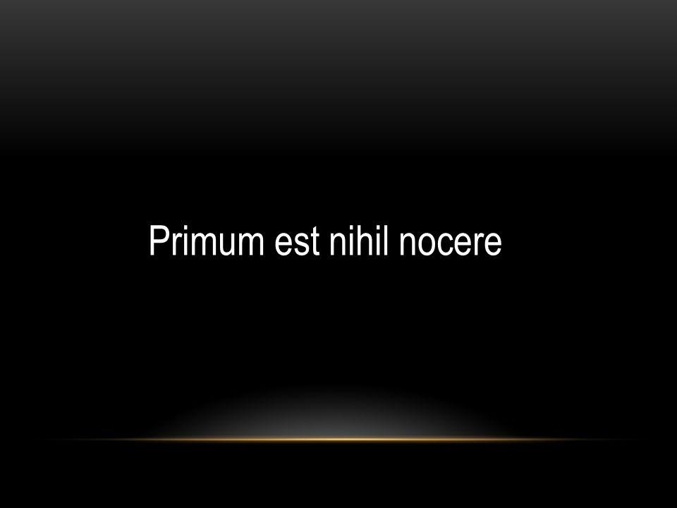 Primum est nihil nocere