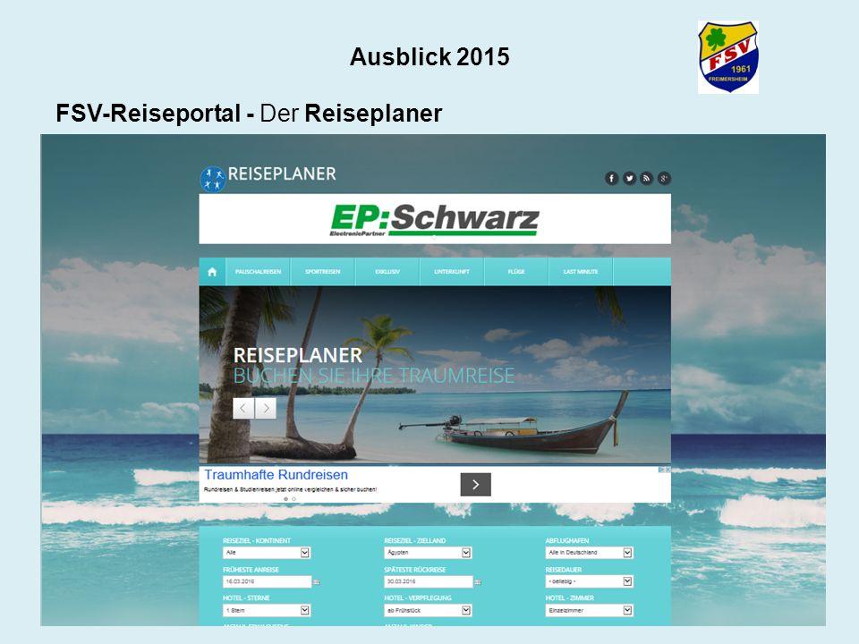 Ausblick 2015 FSV-Reiseportal - Der Reiseplaner