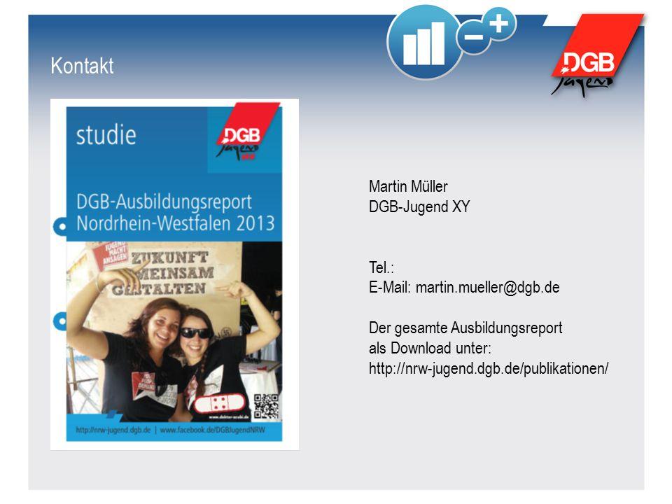 Kontakt Martin Müller DGB-Jugend XY Tel.: E-Mail: martin.mueller@dgb.de Der gesamte Ausbildungsreport als Download unter: http://nrw-jugend.dgb.de/publikationen/