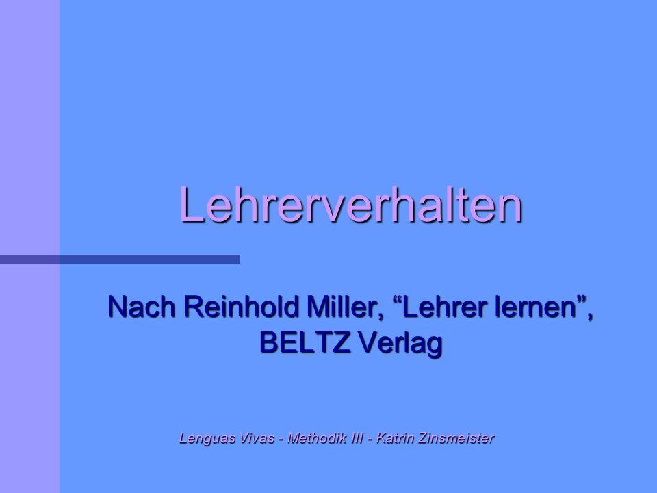 Lehrerverhalten Nach Reinhold Miller, Lehrer lernen , BELTZ Verlag Lenguas Vivas - Methodik III - Katrin Zinsmeister Lenguas Vivas - Methodik III - Katrin Zinsmeister