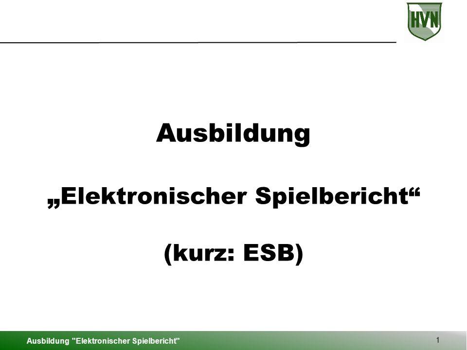 """Ausbildung """" Elektronischer Spielbericht (kurz: ESB) Ausbildung Elektronischer Spielbericht 1"""