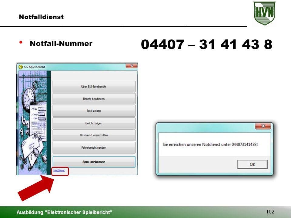 Ausbildung Elektronischer Spielbericht 102 Notfalldienst Notfall-Nummer 04407 – 31 41 43 8