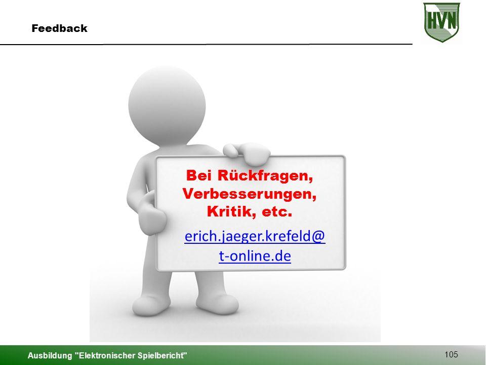 Ausbildung Elektronischer Spielbericht 105 Feedback Bei Rückfragen, Verbesserungen, Kritik, etc.