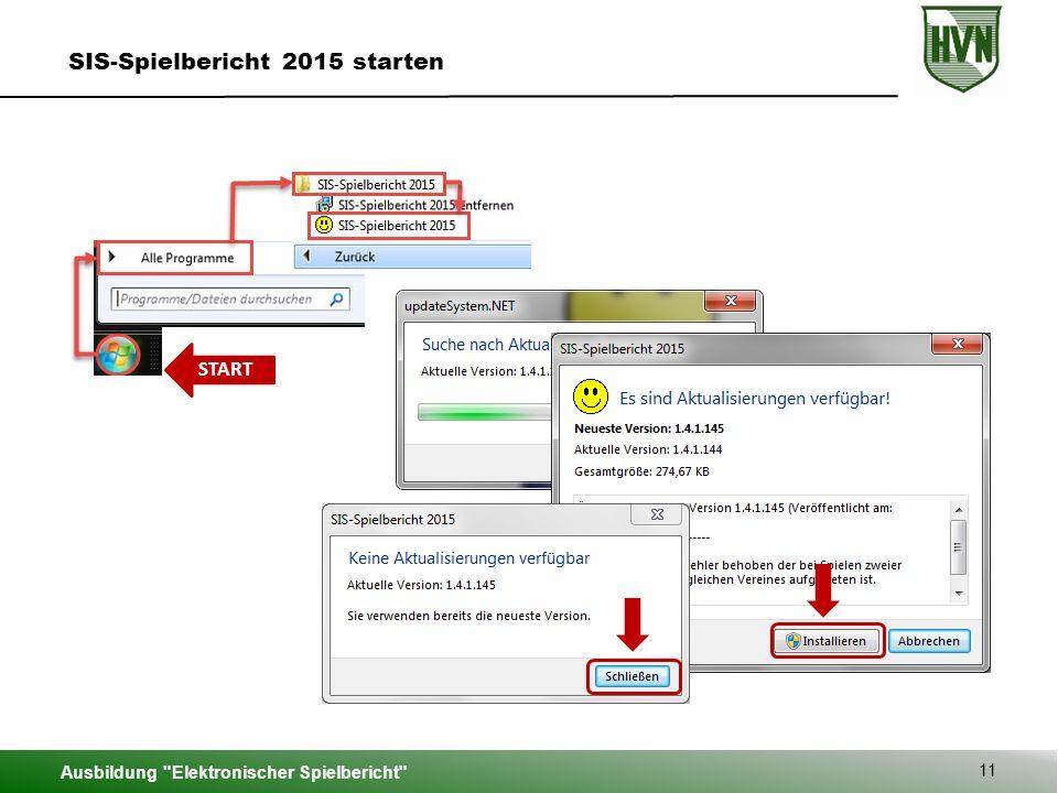START Ausbildung Elektronischer Spielbericht 11 SIS-Spielbericht 2015 starten