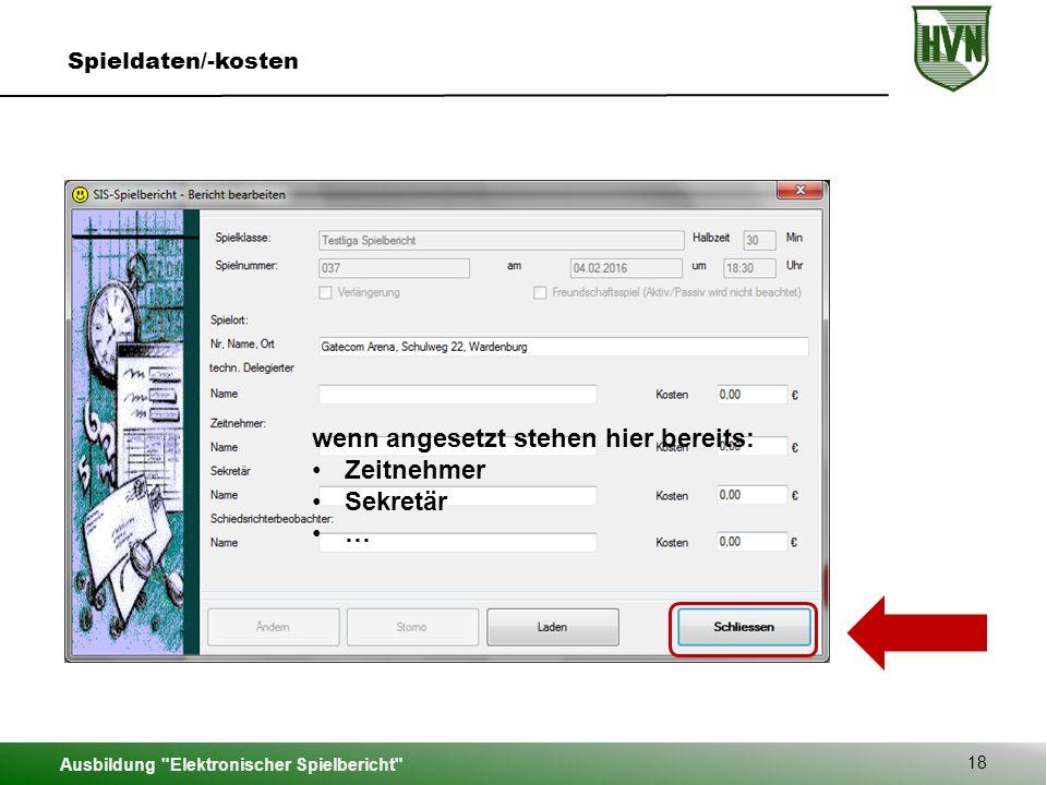 Ausbildung Elektronischer Spielbericht 18 Spieldaten/-kosten wenn angesetzt stehen hier bereits: Zeitnehmer Sekretär …